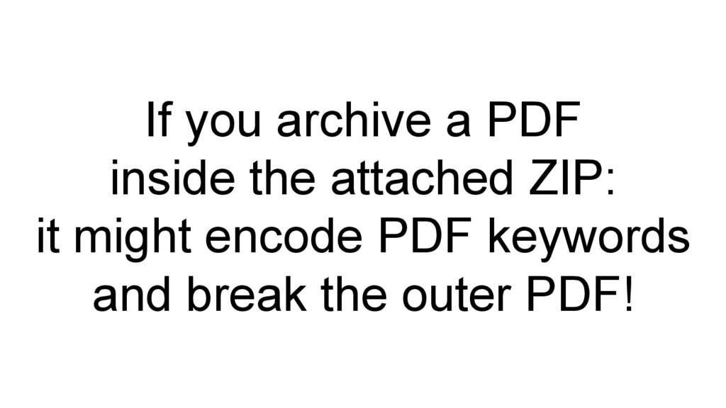 If you archive a PDF inside the attached ZIP: i...