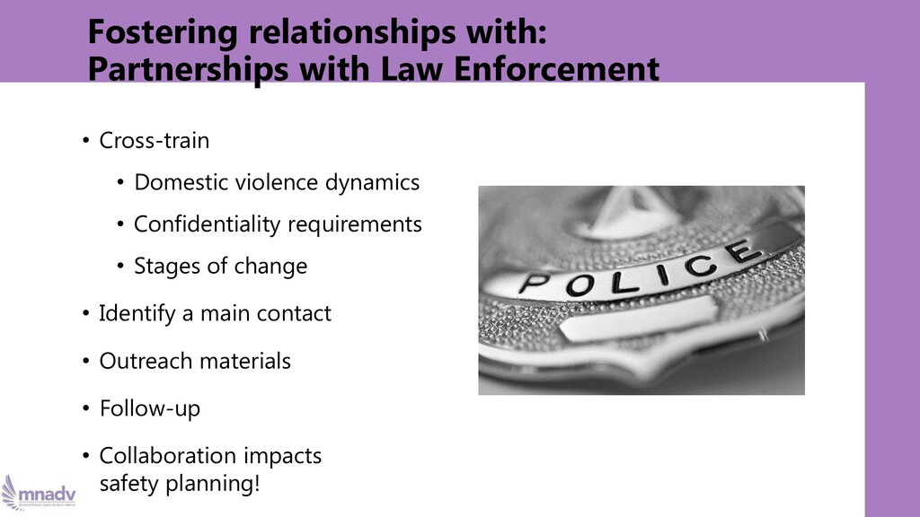 Fostering relationships with: Partnerships with...