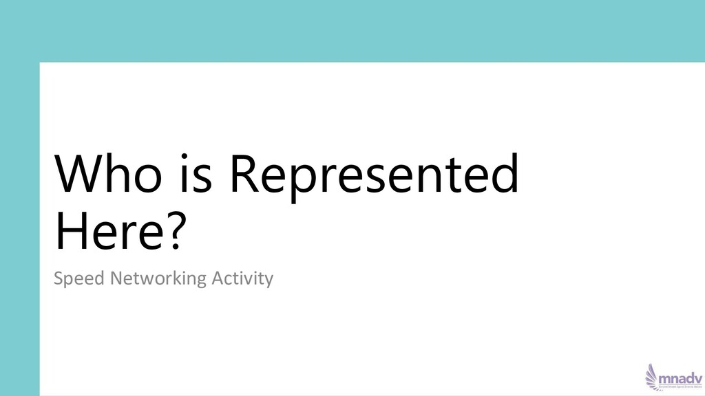 Who is Represented Here? Speed Networking Activ...