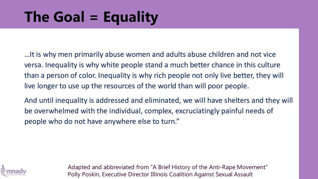 The Goal = Equality …It is why men primarily ab...