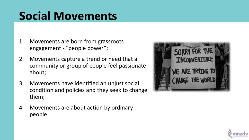 Social Movements 1. Movements are born from gra...