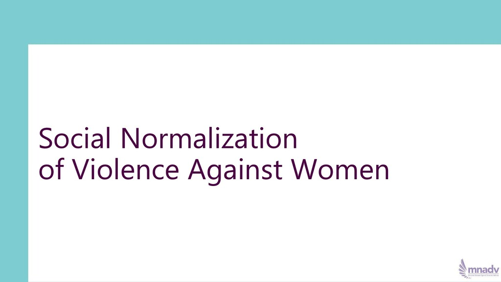 Social Normalization of Violence Against Women