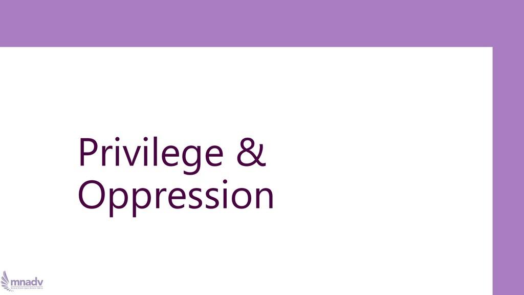 Privilege & Oppression