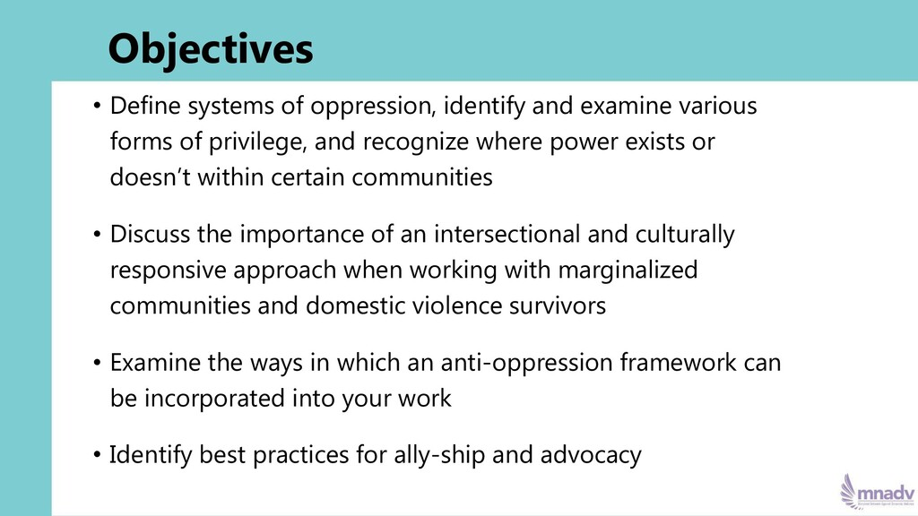 Objectives • Define systems of oppression, iden...