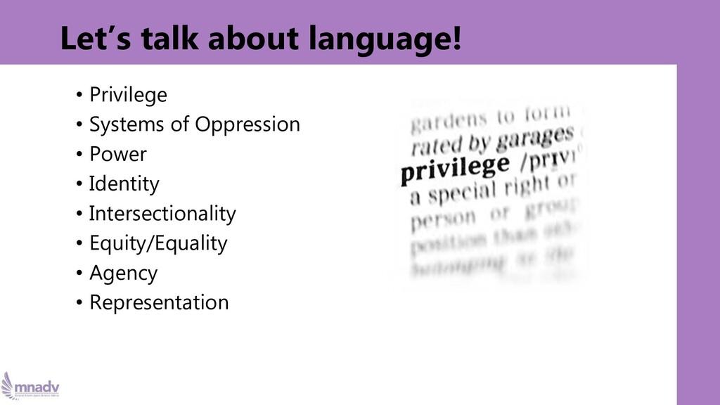 Let's talk about language! • Privilege • System...