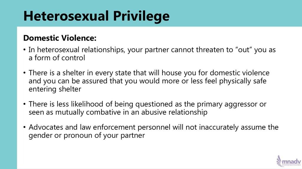 Heterosexual Privilege Domestic Violence: • In ...