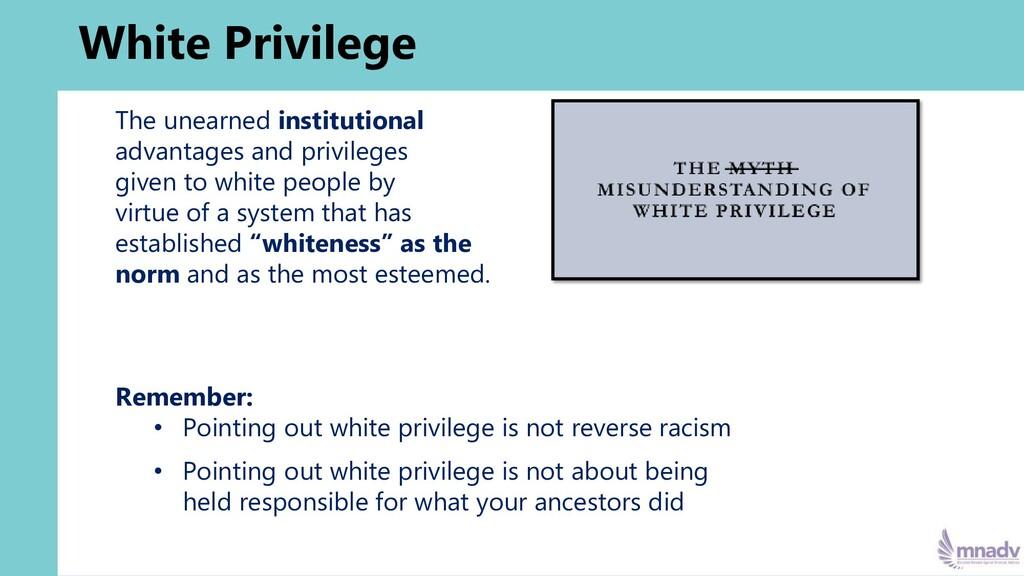 White Privilege The unearned institutional adva...
