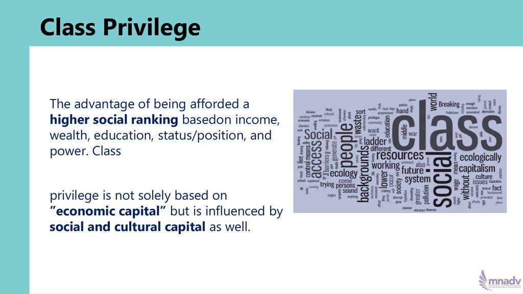 Class Privilege The advantage of being afforded...