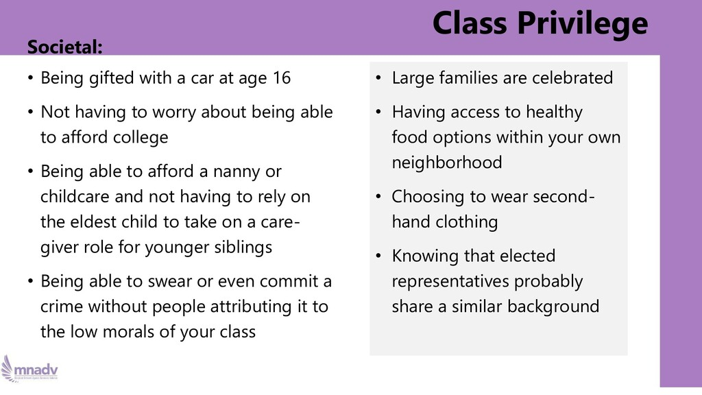Class Privilege Societal: • Being gifted with a...