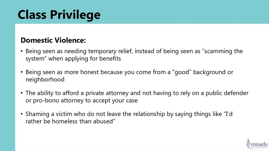 Class Privilege Domestic Violence: • Being seen...