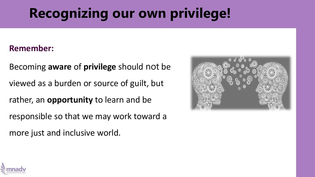 Recognizing our own privilege! Remember: Becomi...