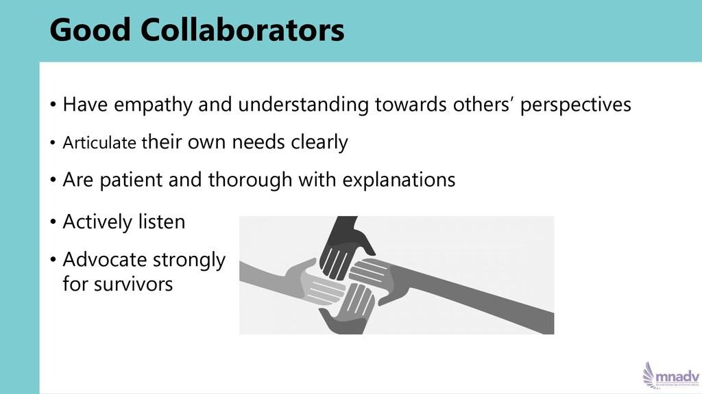 Good Collaborators • Have empathy and understan...