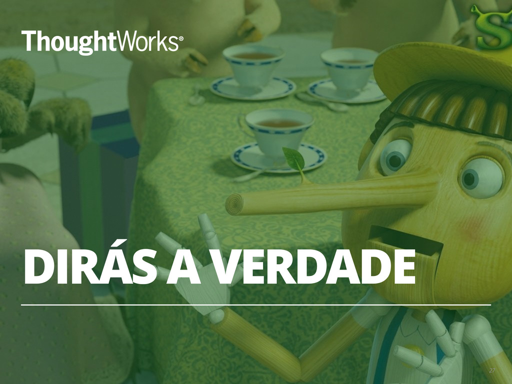DIRÁS A VERDADE 27