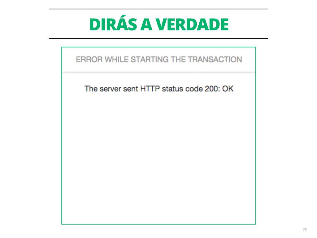 DIRÁS A VERDADE 29
