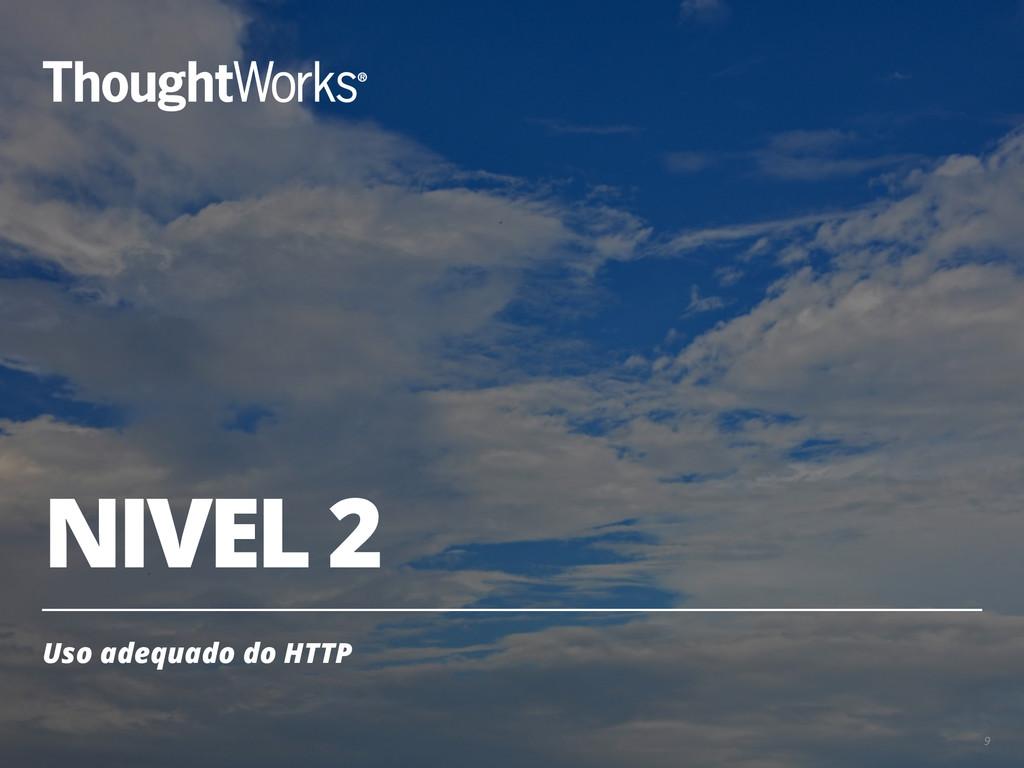NIVEL 2 Uso adequado do HTTP 9