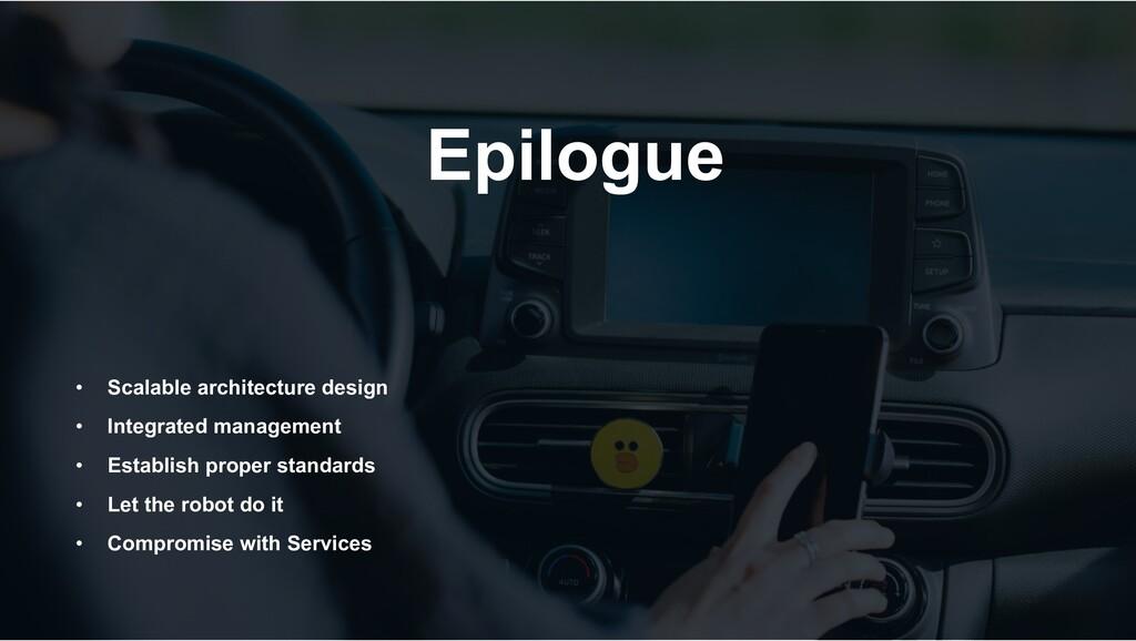 Epilogue • Scalable architecture design • Integ...