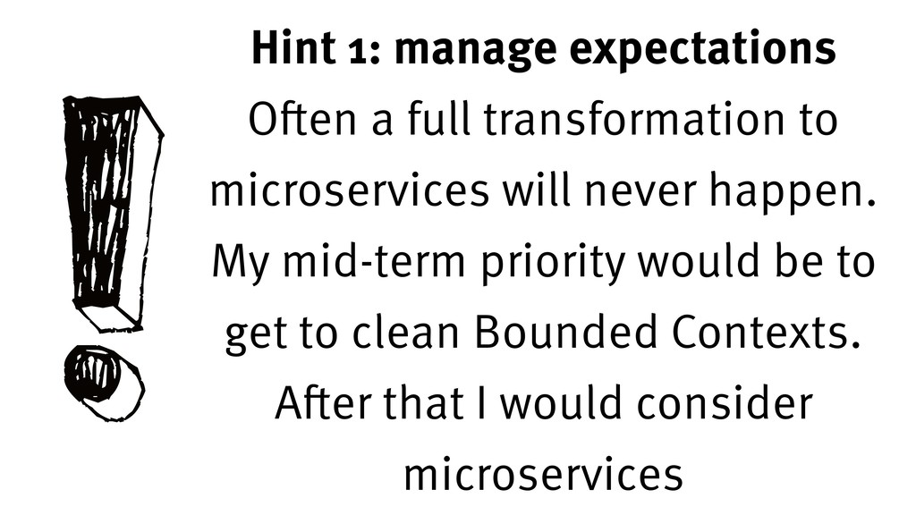 !Hint 1: manage expectations Often a full trans...