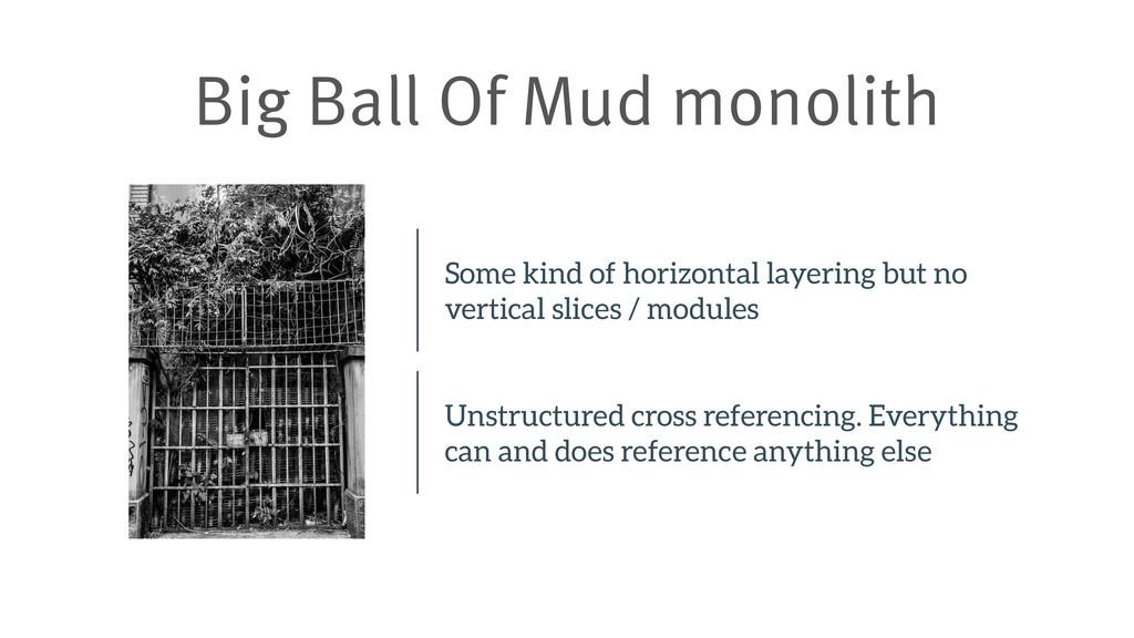 Big Ball Of Mud monolith Some kind of horizonta...
