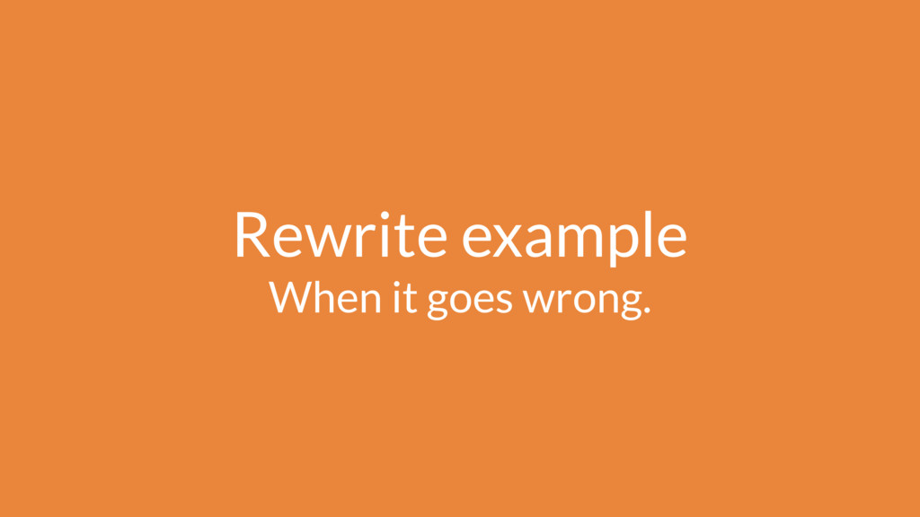 Rewrite example When it goes wrong.