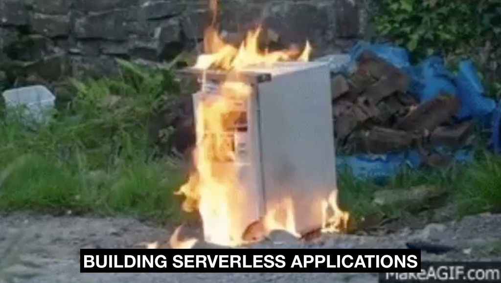 BUILDING SERVERLESS APPLICATIONS