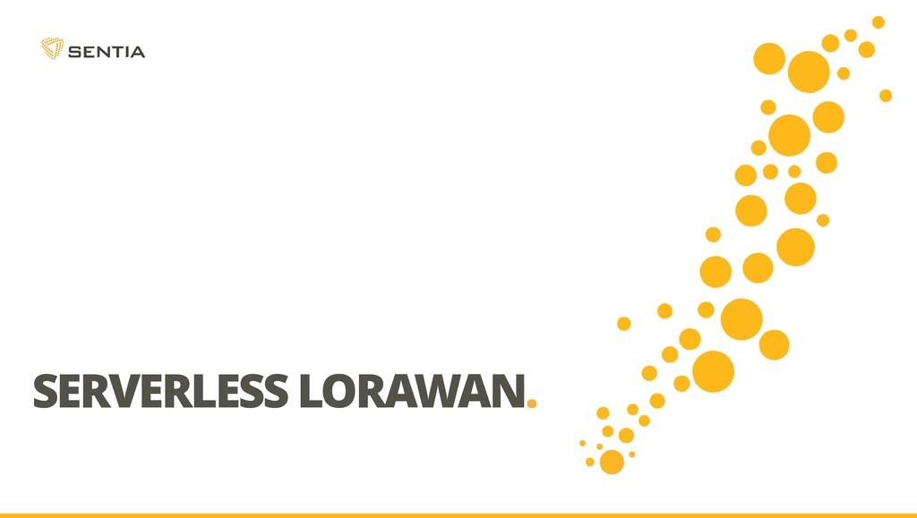 SERVERLESS LORAWAN.