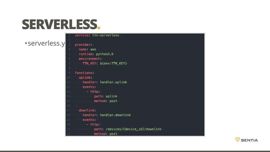 SERVERLESS. •serverless.yml