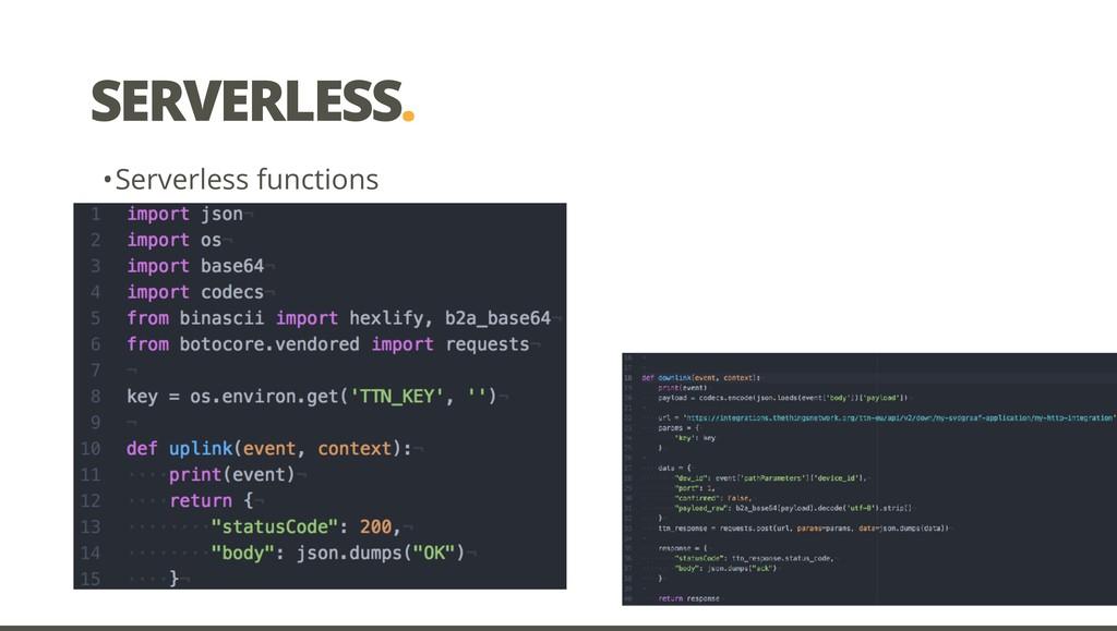 SERVERLESS. •Serverless functions