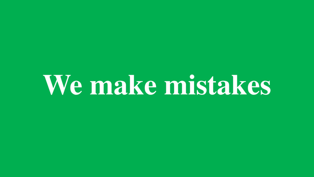We make mistakes