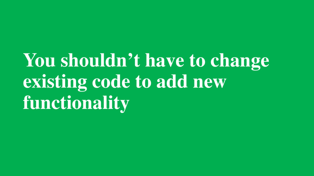 You shouldn't have to change existing code to a...