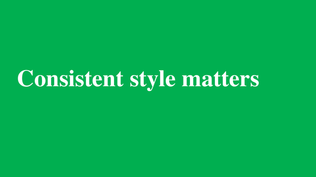 Consistent style matters