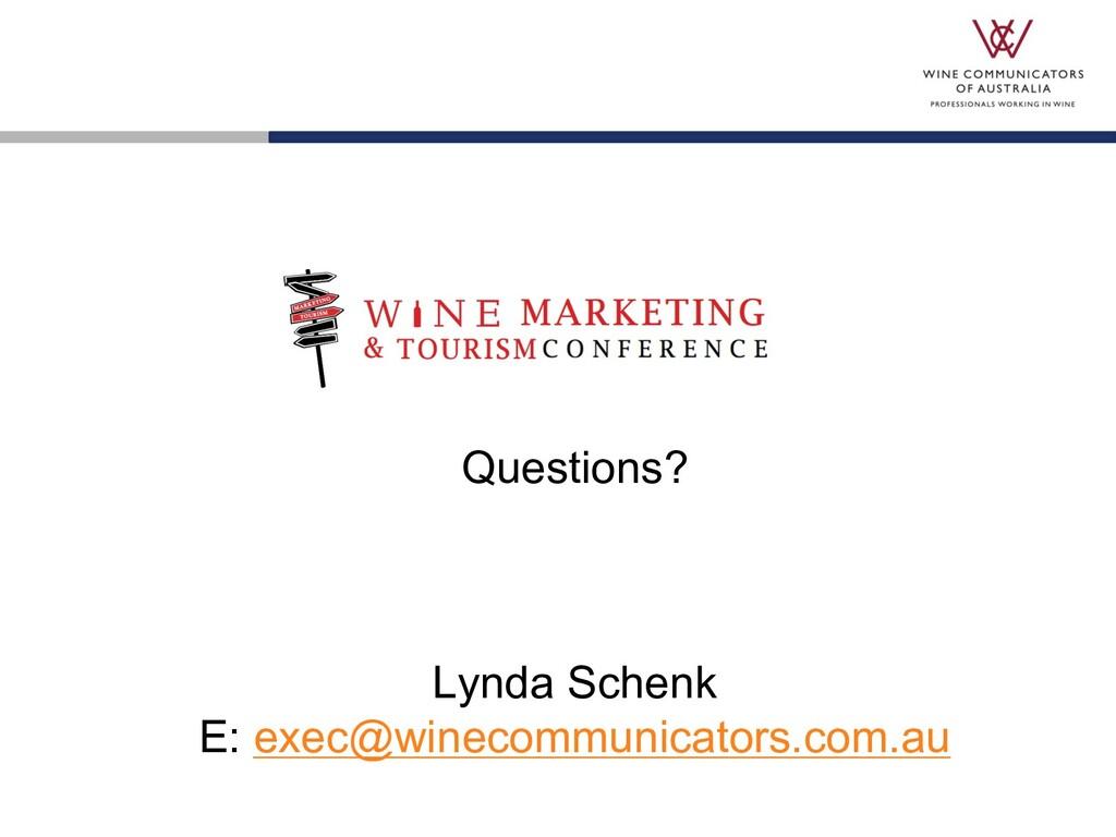 Questions? Lynda Schenk E: exec@winecommunicato...
