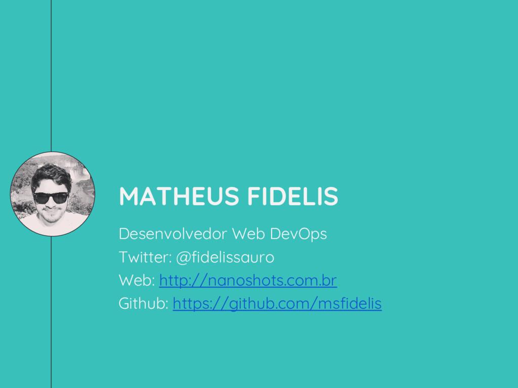 MATHEUS FIDELIS Desenvolvedor Web DevOps Twitte...