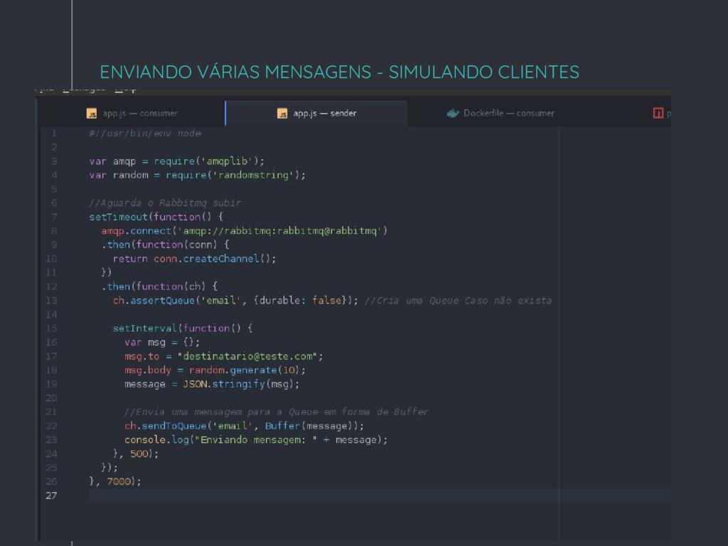 """"""" ENVIANDO VÁRIAS MENSAGENS - SIMULANDO CLIENTES"""