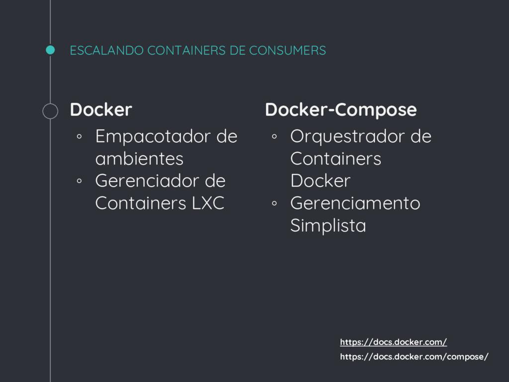 Docker ◦ Empacotador de ambientes ◦ Gerenciador...