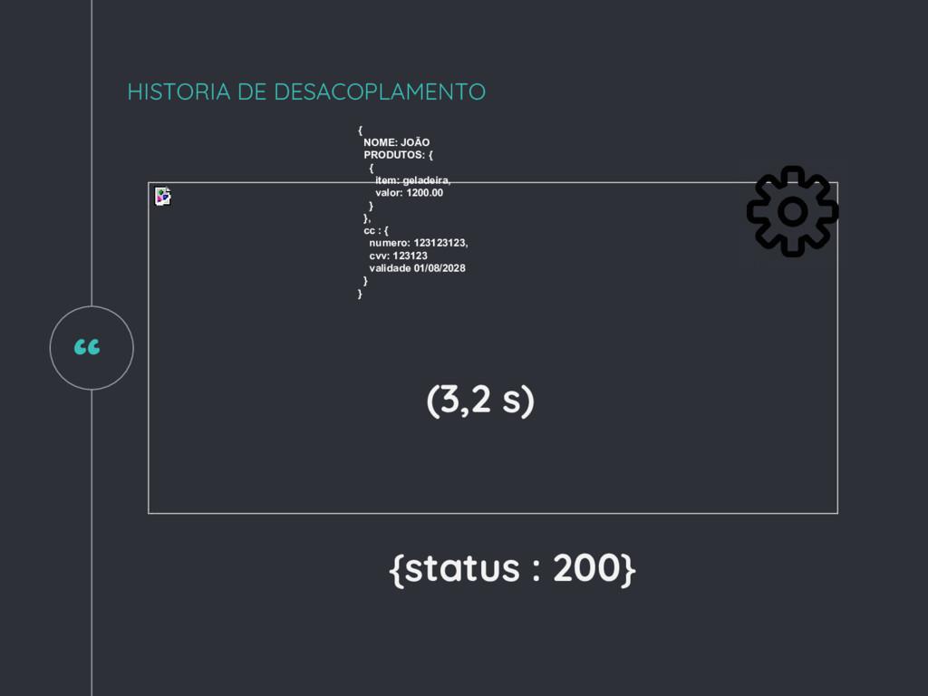 """ HISTORIA DE DESACOPLAMENTO (3,2 s) { NOME: JO..."