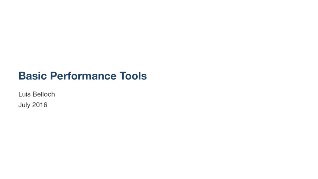 Basic Performance Tools Luis Belloch July 2016