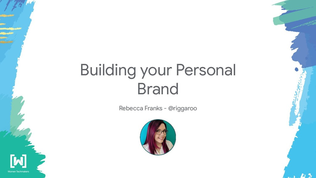 Building your Personal Brand Rebecca Franks - @...