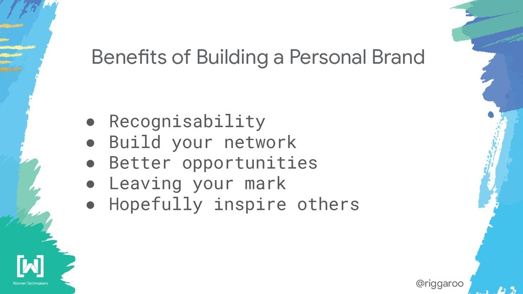 Benefits of Building a Personal Brand @riggaroo...