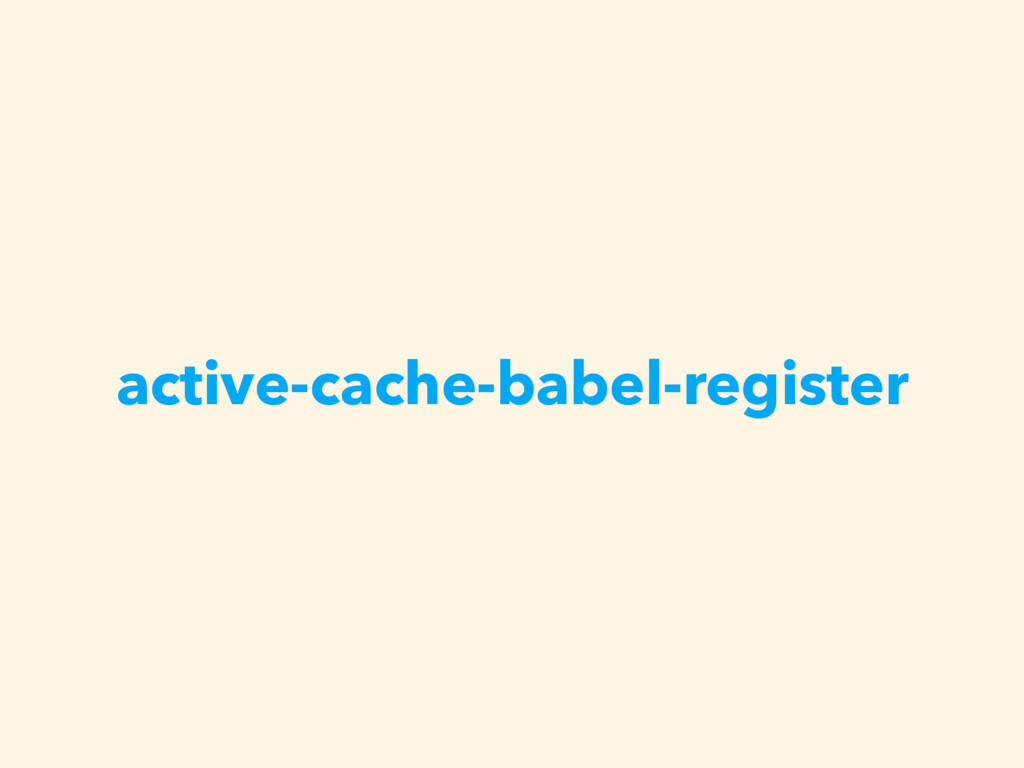 active-cache-babel-register
