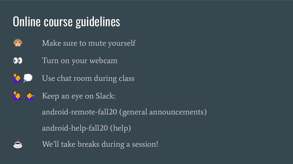 Online course guidelines  Make sure to mute you...