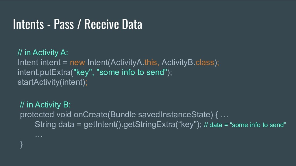 Intents - Pass / Receive Data // in Activity A:...