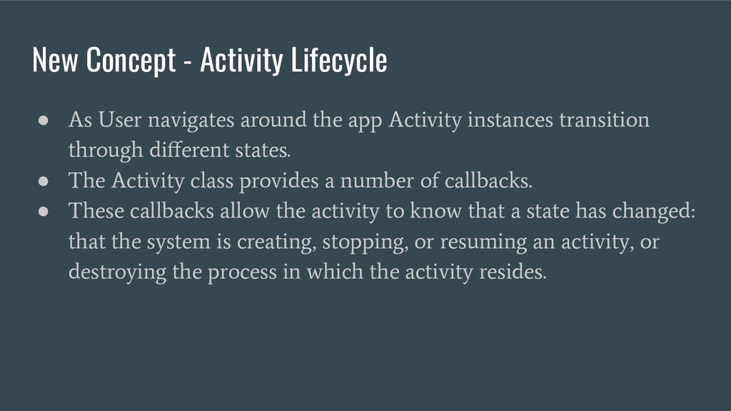 New Concept - Activity Lifecycle ● As User navi...