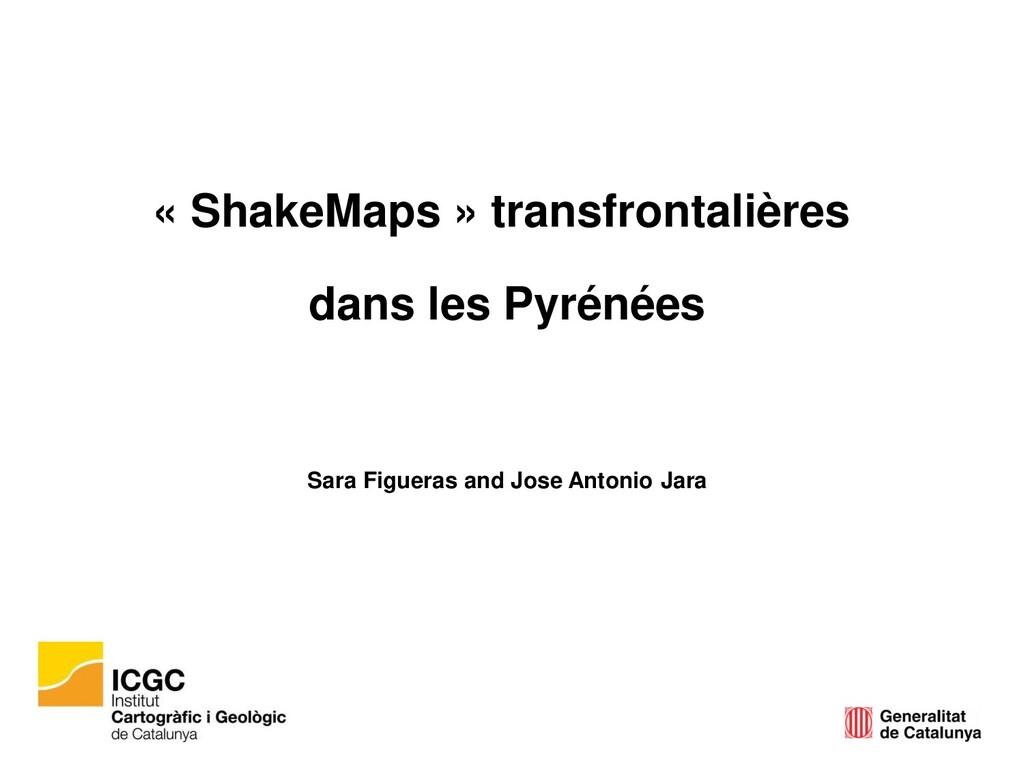 « ShakeMaps » transfrontalières dans les Pyréné...