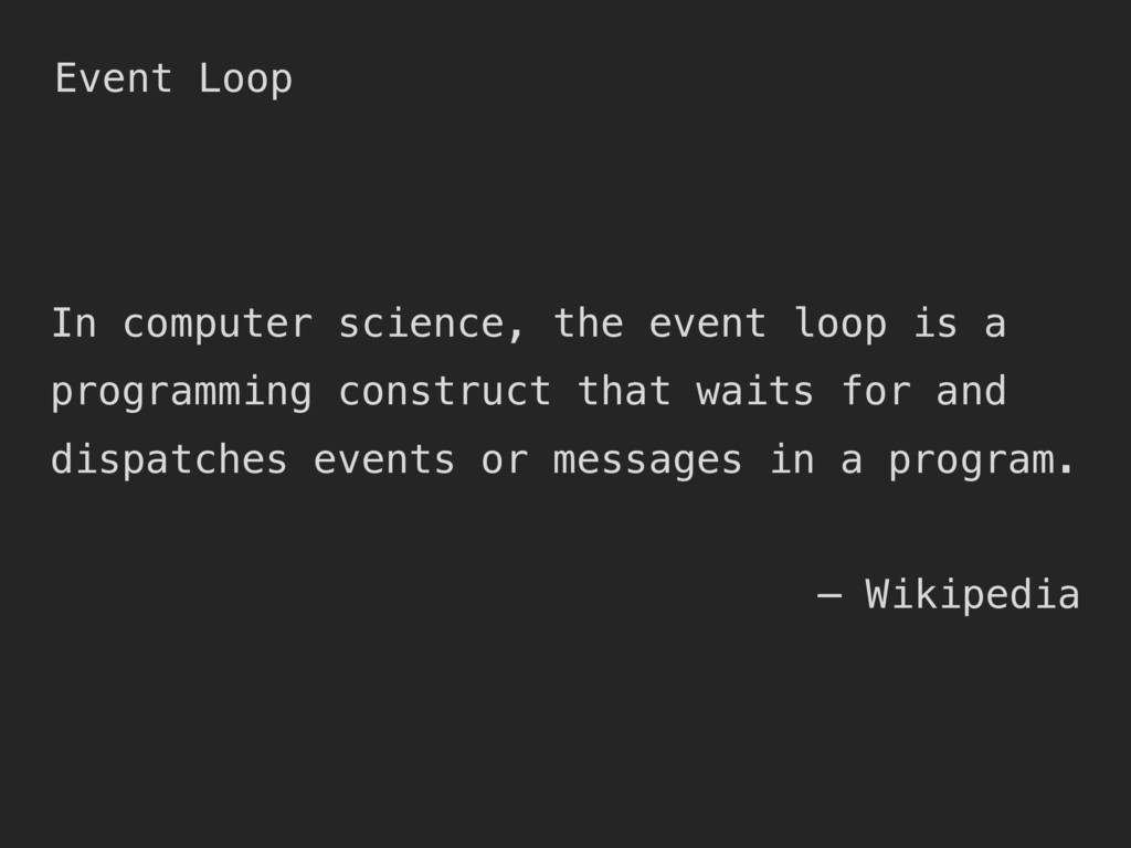 Event Loop In computer science, the event loop ...