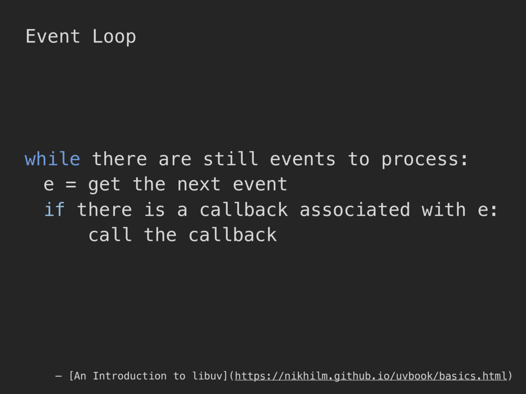 Event Loop while there are still events to proc...