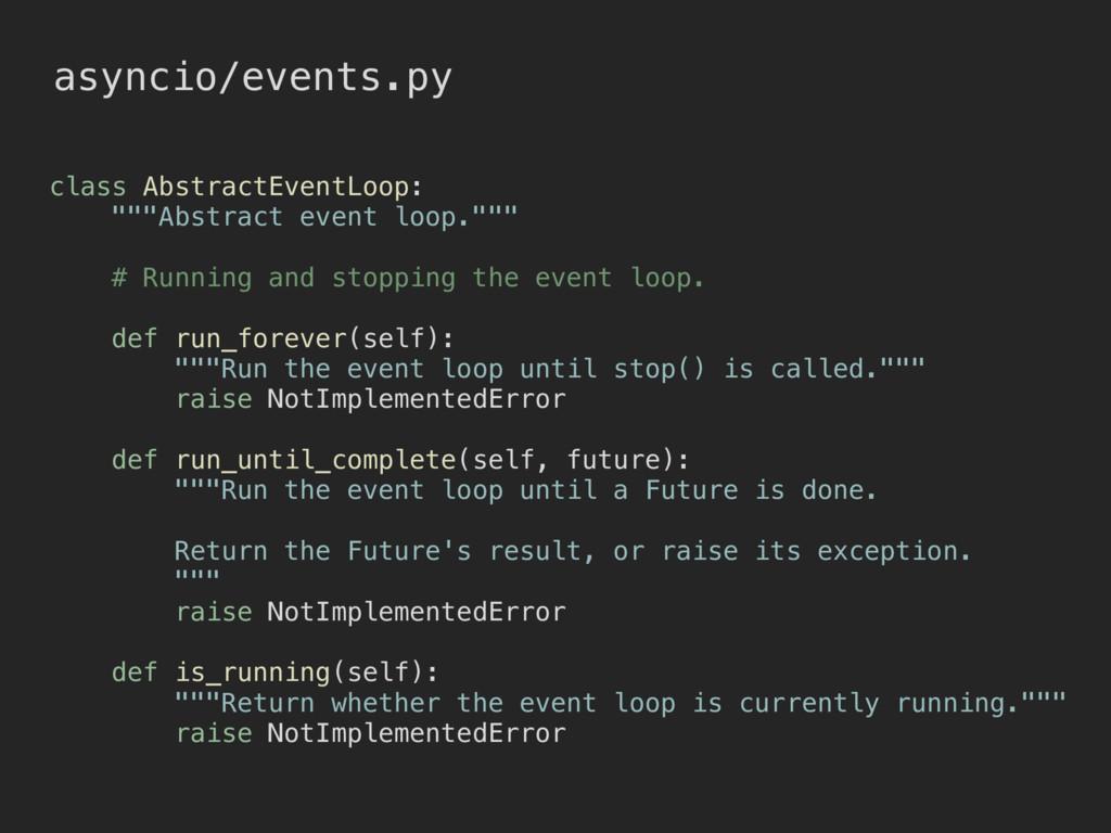 """asyncio/events.py class AbstractEventLoop: """"""""""""A..."""