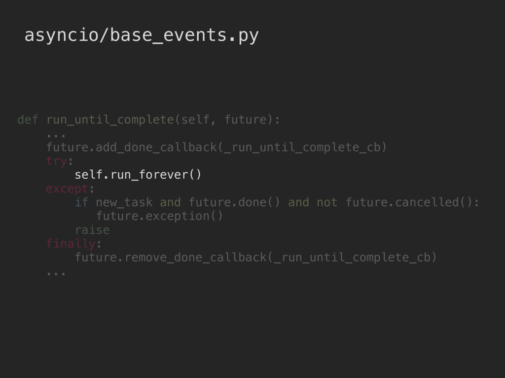asyncio/base_events.py def run_until_complete(s...