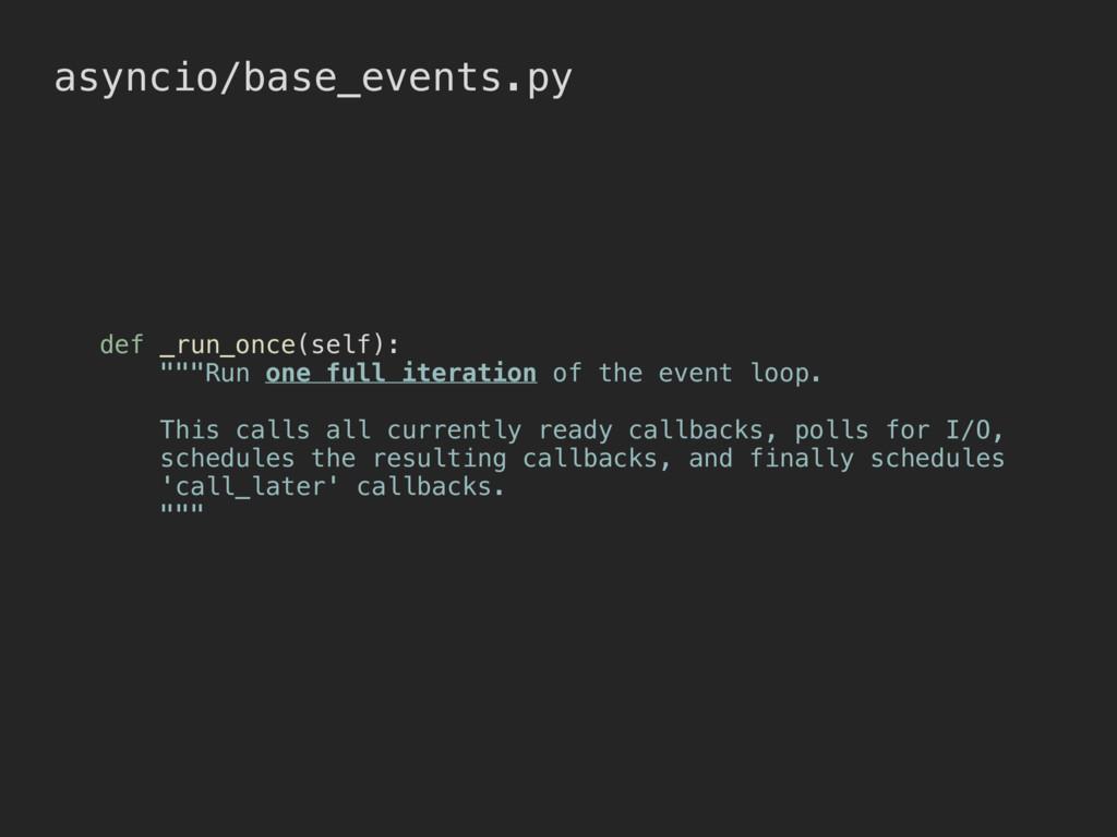 "asyncio/base_events.py def _run_once(self): """"""..."