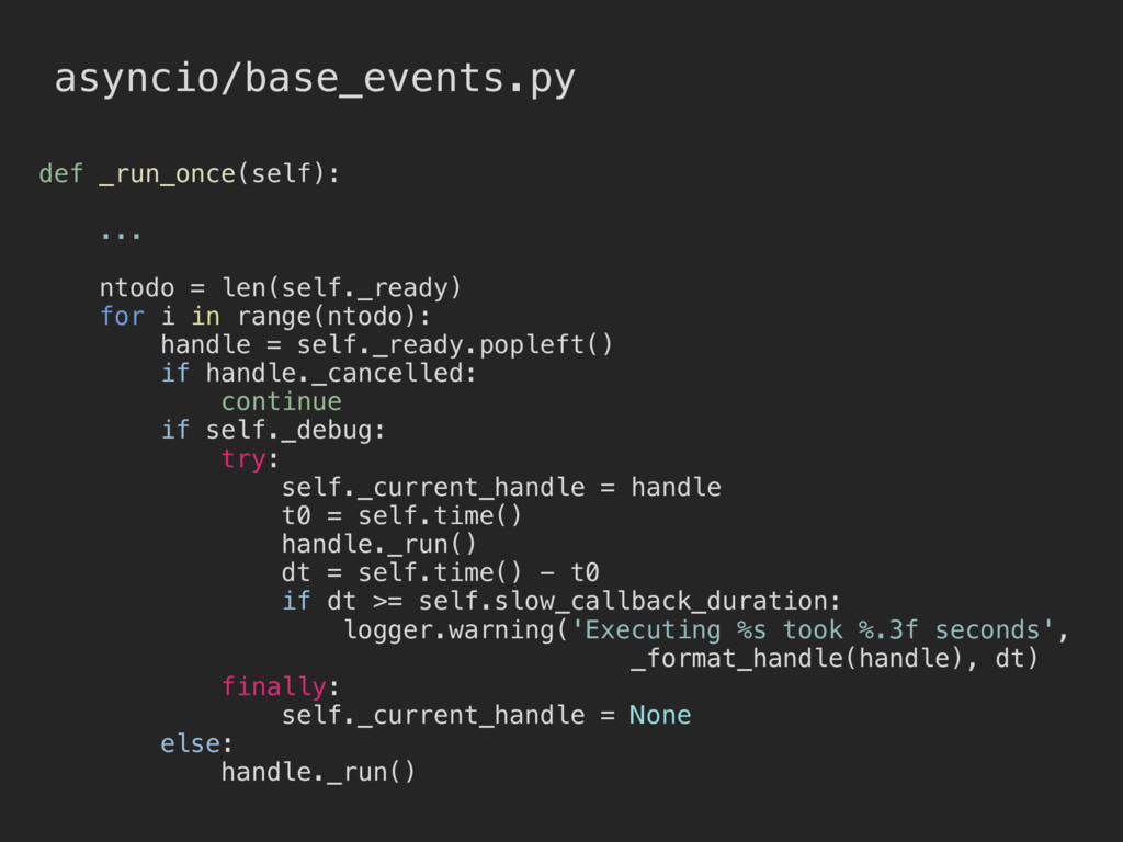 asyncio/base_events.py def _run_once(self): ......