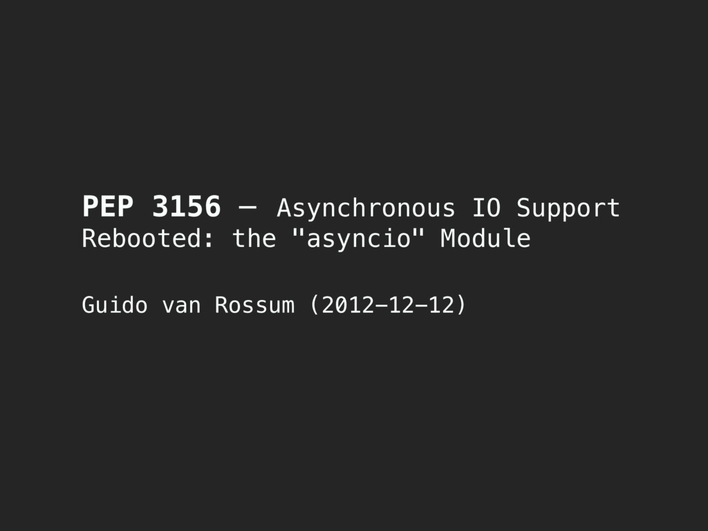 PEP 3156 — Asynchronous IO Support Rebooted: th...